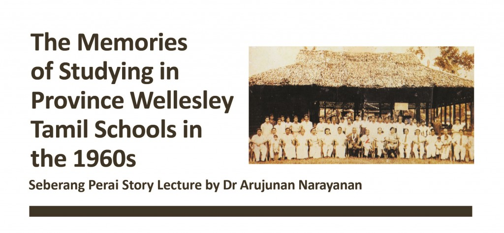 Seberang Perai Story Lectures: Memories of Studying in Province Wellesley Tamil Schools