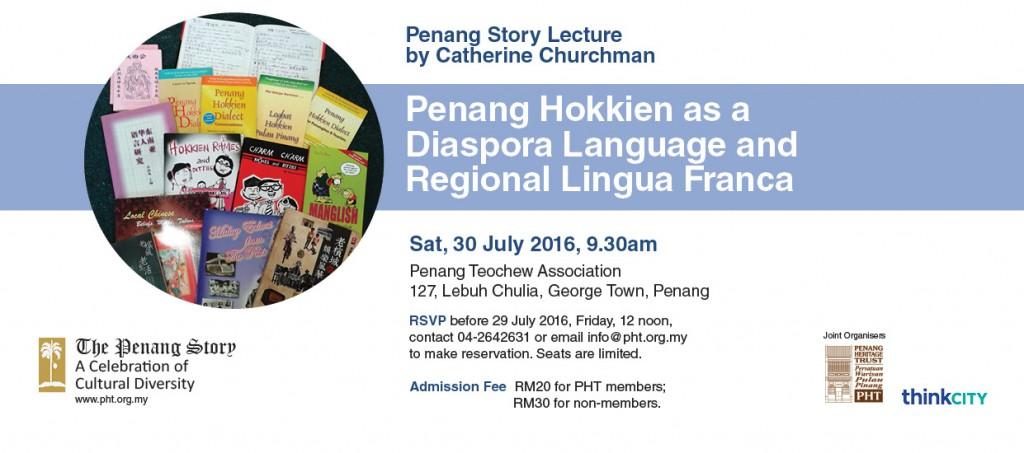 Penang Story Lecture:Penang Hokkien as a Diaspora Language and Regional Lingua Franca